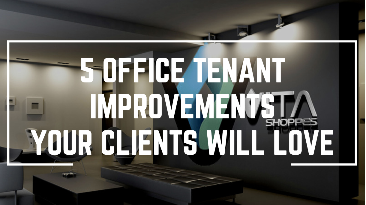 5 Office Tenant Improvements Your Clients Will Love