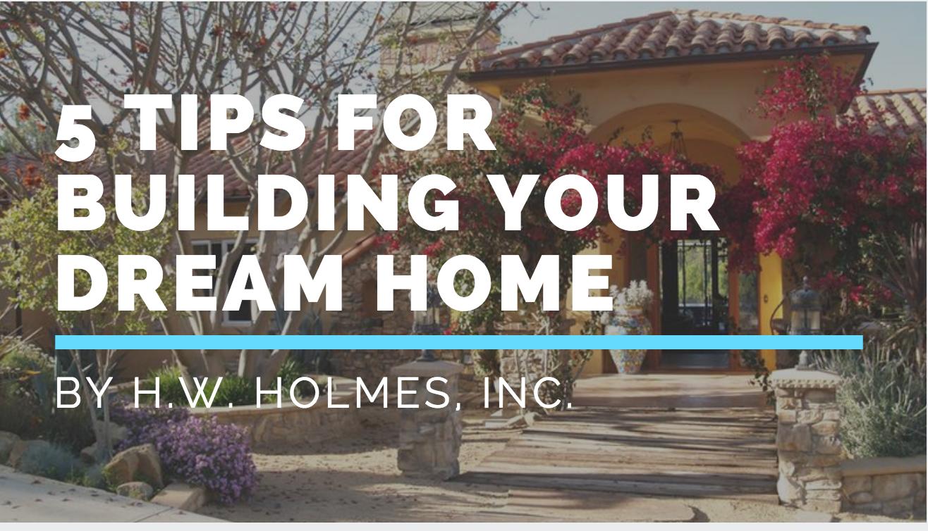 5 Tips for Building Your Dream Home | Custom Home Builder Ventura CA